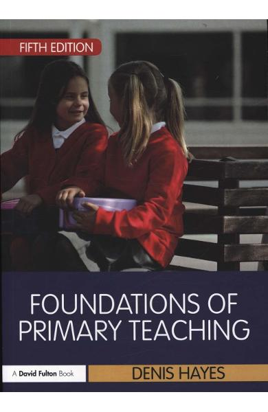 Foundations of Primary Teaching - Denis Hayes