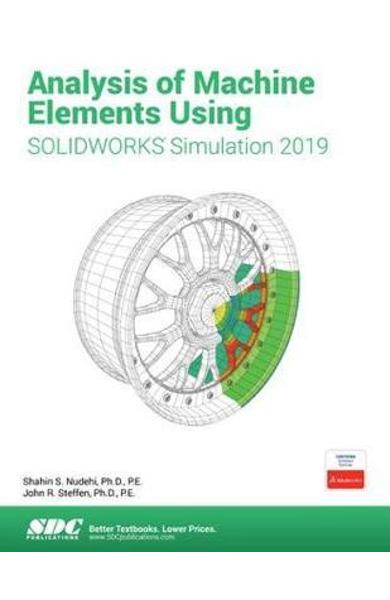 Analysis of Machine Elements Using SOLIDWORKS Simulation 201