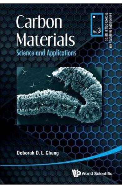 Carbon Materials: Science And Applications - Deborah DL Chung