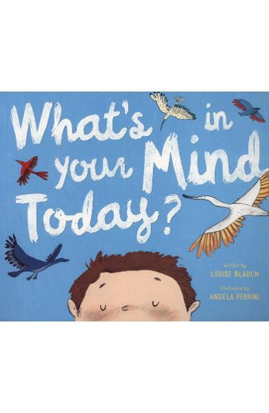 What's In Your Mind Today? - Louise Bladen