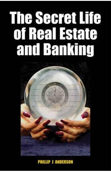 Secret Life of Real Estate and Banking