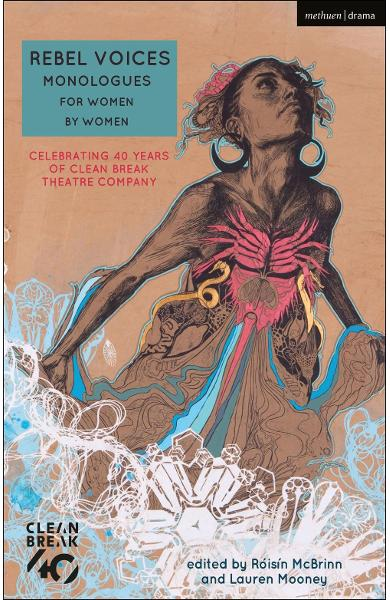 Rebel Voices: Monologues for Women by Women