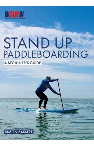 Stand Up Paddleboarding: A Beginner's Guide -