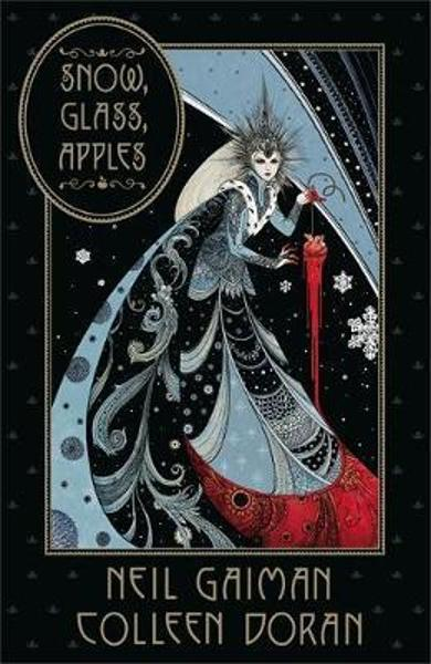 Snow, Glass, Apples - Neil Gaiman