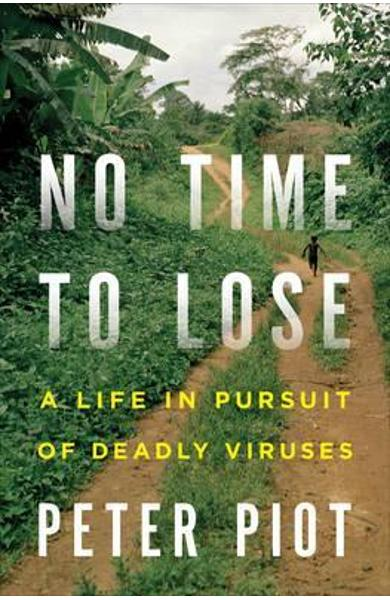 No Time to Lose - Peter Piot