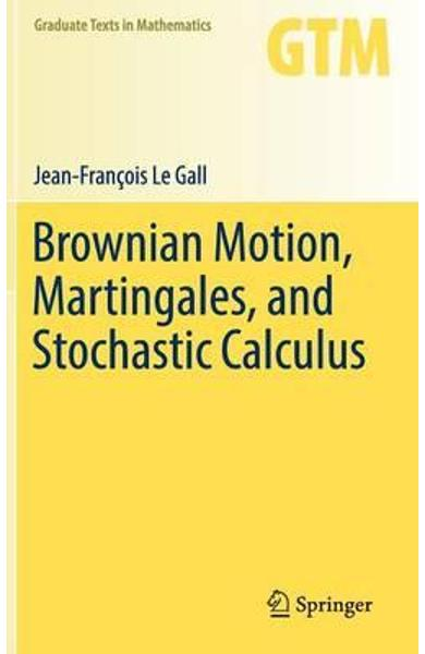 Brownian Motion, Martingales, and Stochastic Calculus