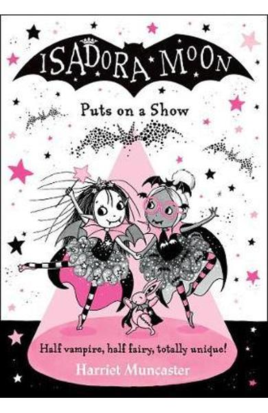 Isadora Moon Puts on a Show - Harriet Muncaster