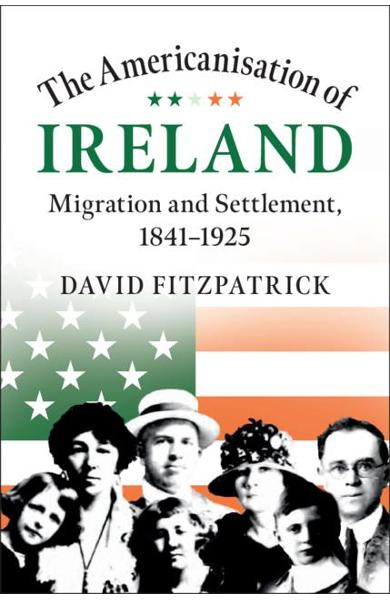 Americanisation of Ireland - David Fitzpatrick