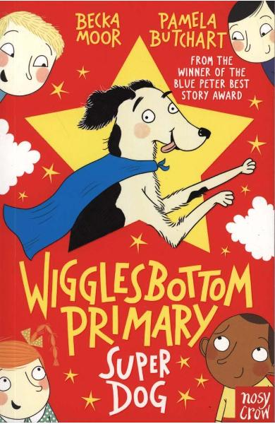 Wigglesbottom Primary: Super Dog! - Pamela Butchart