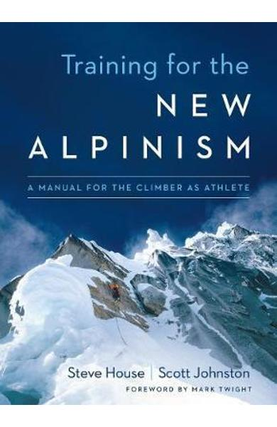 Training for the New Alpinism - Steve House