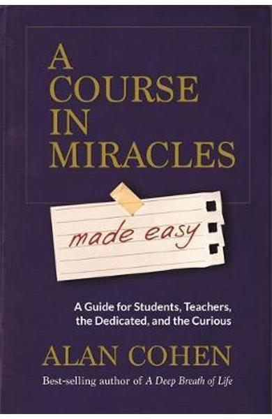 Course in Miracles Made Easy - Alan Cohen