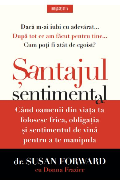Santajul sentimental - Susan Forward