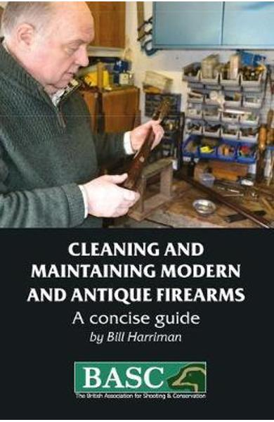 Cleaning and Maintaining Modern and Antique Firearms - Bill Harriman