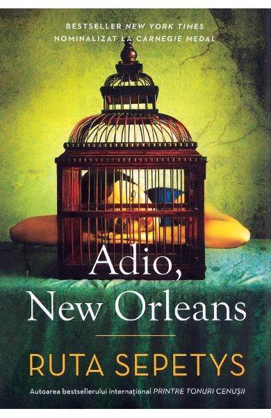 Adio, New Orleans - Ruta Sepetys