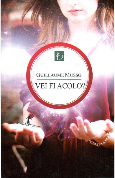 Vei fi acolo? - Guillaume Musso