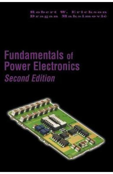 Fundamentals of Power Electronics - Robert W. Erickson