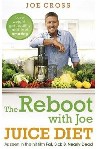 Reboot with Joe Juice Diet - Lose Weight, Get Healthy and Fe