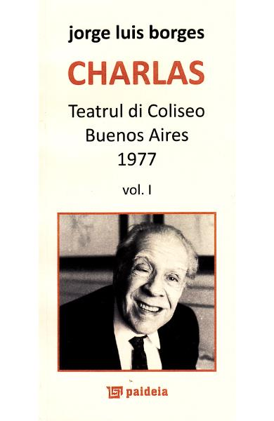 Charlas. Teatrul di coliseo Buenos Aires 1977 Vol. I+II - Jorge Luis Borges