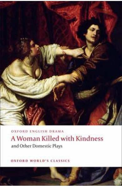 Woman Killed with Kindness and Other Domestic Plays