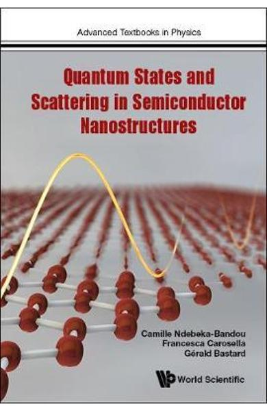 Quantum States And Scattering In Semiconductor Nanostructure