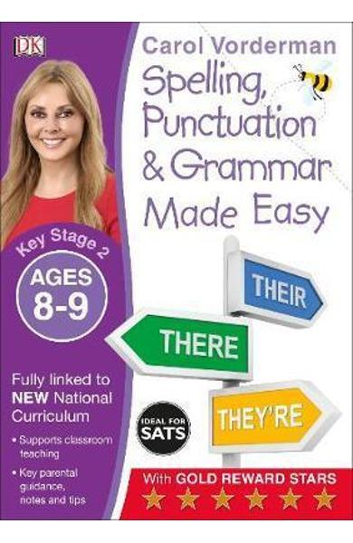 Spelling, Punctuation and Grammar Made Easy Ages 8-9 Key Sta - Carol Vorderman