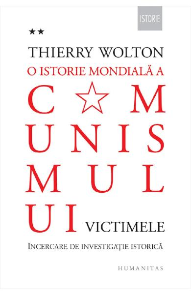 O istorie mondiala a comunismului. Vol.II: Victimele - Thierry Wolton