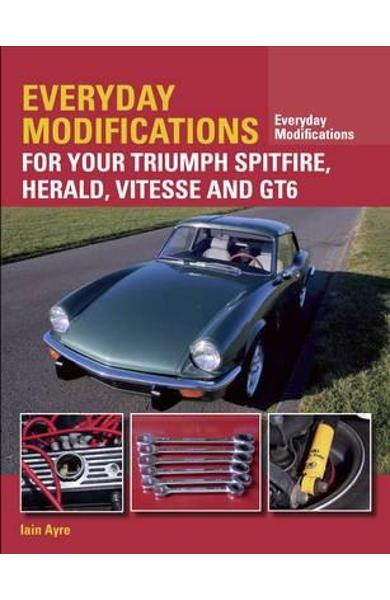 Everyday Modifications for your Triumph Spitfire, Herald, Vi