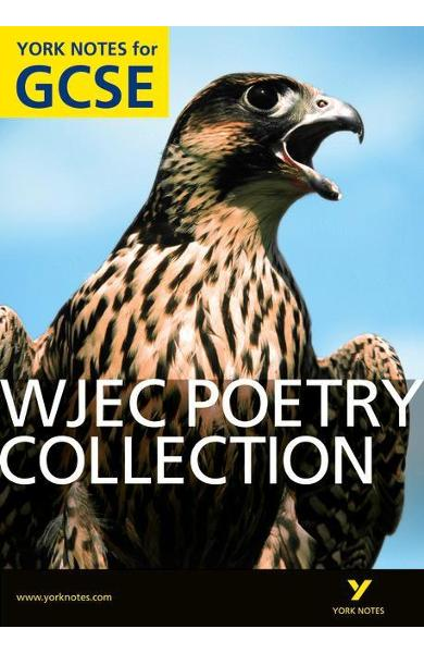 WJEC Poetry Collection: York Notes for GCSE (Grades A*-G)