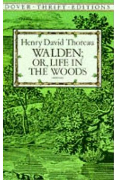 Walden: Or, Life in the Woods - Henry David Thoreau