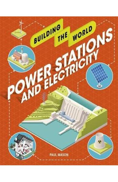 Building the World: Power Stations and Electricity - Paul Mason