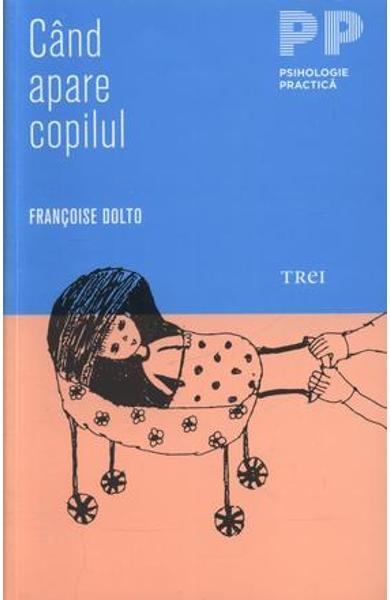 Cand apare copilul - Francois Dolto