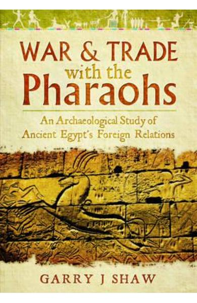 War and Trade with the Pharaohs