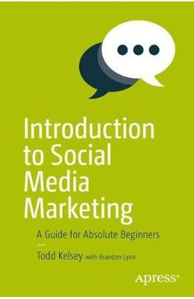 Introduction to Social Media Marketing - Todd Kelsey
