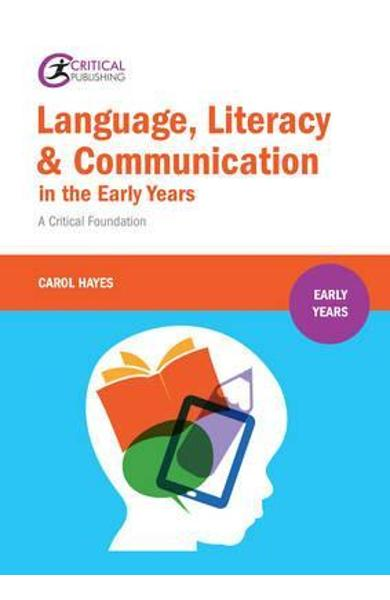 Language, Literacy and Communication in the Early Years: - Carol Hayes