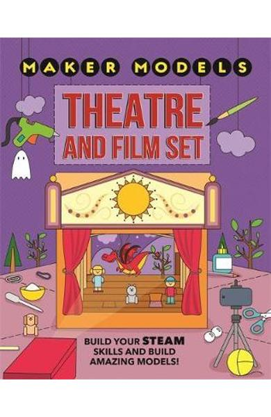 Maker Models: Theatre and Film Set - Anna Claybourne