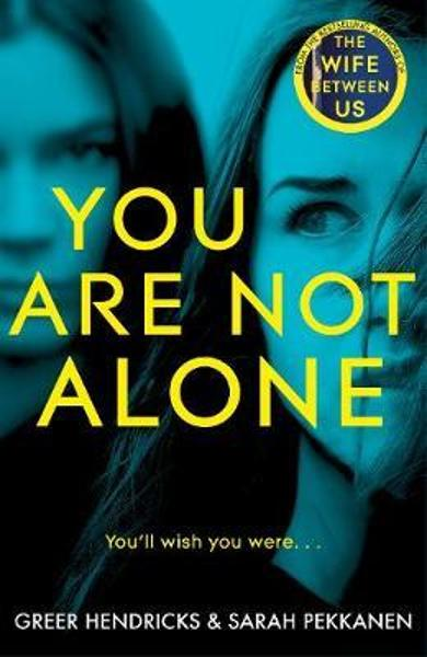 You Are Not Alone - Greer Hendricks