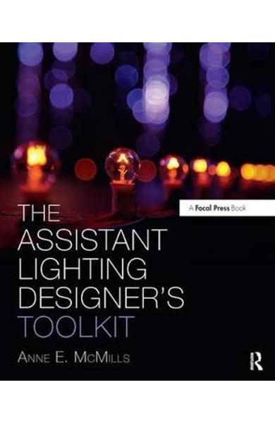 Assistant Lighting Designer's Toolkit - Anne McMills