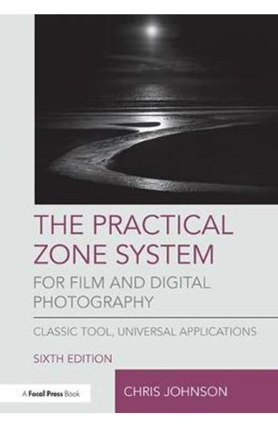 Practical Zone System for Film and Digital Photography - Chris Johnson