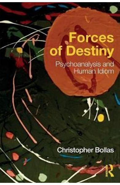 Forces of Destiny - Christopher Bollas