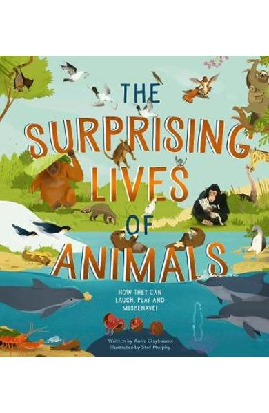 Surprising Lives of Animals - Anna Claybourne