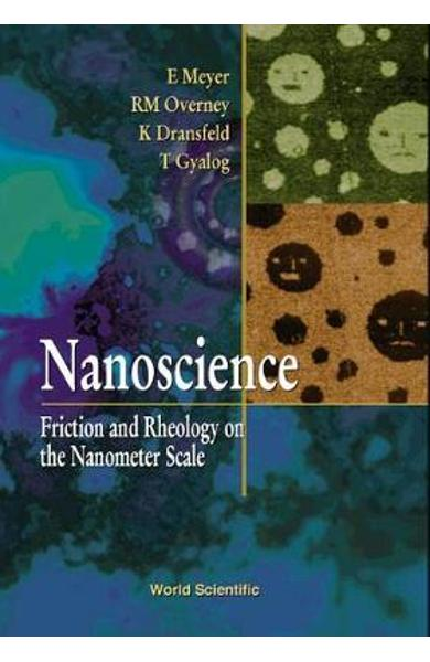 Nanoscience: Friction And Rheology On The Nanometer Scale
