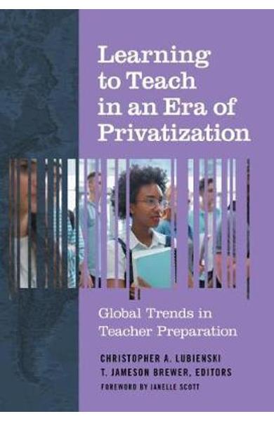 Learning to Teach in an Era of Privatization -
