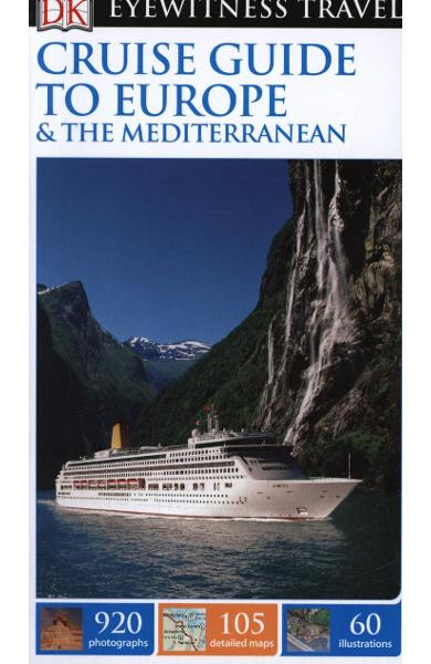 DK Eyewitness Travel Guide: Cruise Guide to Europe and the M