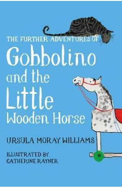 Further Adventures of Gobbolino and the Little Wooden Horse