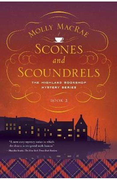 Scones and Scoundrels - The Highland Bookshop Mystery Series