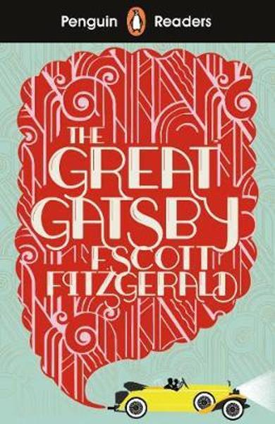 Penguin Readers Level 3: The Great Gatsby - F Scott Fitzgerald