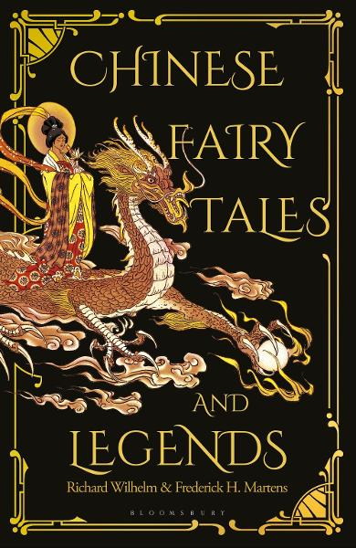 Chinese Fairy Tales and Legends - Richard Wilhelm