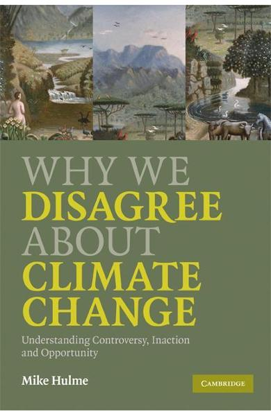 Why We Disagree about Climate Change - Mike Hulme