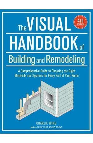 Visual Handbook of Building and Remodeling - Charlie Wing