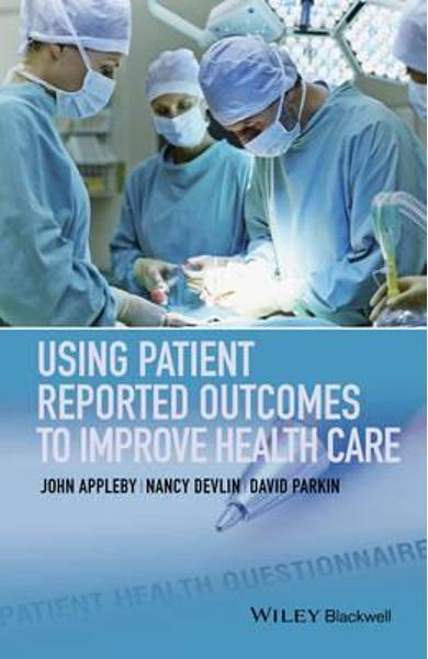 Using Patient Reported Outcomes to Improve Health Care